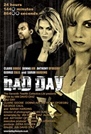 Bad Day (2008) Poster - Movie Forum, Cast, Reviews