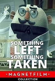 Something Left, Something Taken Poster