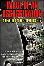 Image of an Assassination: A New Look at the Zapruder Film (1998) Poster - Movie Forum, Cast, Reviews