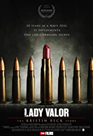 Lady Valor: The Kristin Beck Story (2014) Poster - Movie Forum, Cast, Reviews