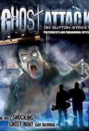 Ghost Attack on Sutton Street: Poltergeists and Paranormal Entities Poster