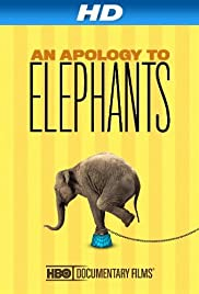 An Apology to Elephants (2013) Poster - Movie Forum, Cast, Reviews