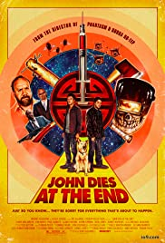 John Dies at the End (2012) Poster - Movie Forum, Cast, Reviews