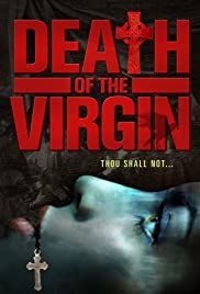 Death of the Virgin(2009) Poster - Movie Forum, Cast, Reviews