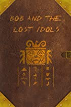 Image of Bob and the Lost Idols