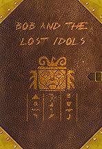 Bob and the Lost Idols