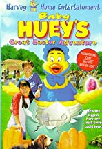 Baby Huey's Great Easter Adventure