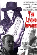 The Living Impaired