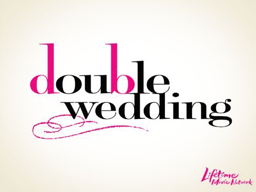 image Double Wedding (2010) (TV) Watch Full Movie Free Online