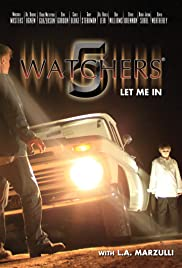 Watchers 5: Let Me In Poster