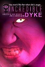 The Incredible Dyke