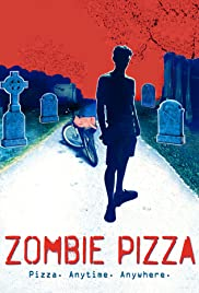 Zombie Pizza (2017) Poster - Movie Forum, Cast, Reviews