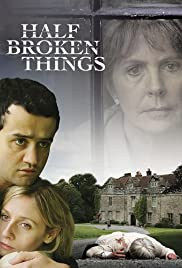 Half Broken Things (2007) Poster - Movie Forum, Cast, Reviews