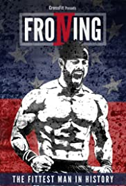Froning: The Fittest Man in History(2015) Poster - Movie Forum, Cast, Reviews
