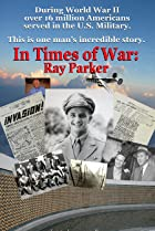 Image of In Times of War: Ray Parker