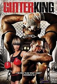 Gutter King(2010) Poster - Movie Forum, Cast, Reviews