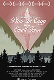 How to Plan an Orgy in a Small Town (2015) Poster - Movie Forum, Cast, Reviews