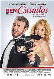 Bem Casados(2015) Poster - Movie Forum, Cast, Reviews