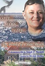 Love Loss Life: The Beauty of a Slow Death
