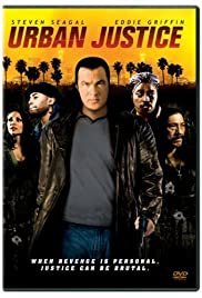 Urban Justice (2007) Poster - Movie Forum, Cast, Reviews