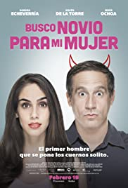 Busco novio para mi mujer (2016) Poster - Movie Forum, Cast, Reviews