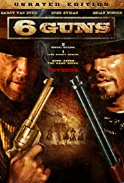 6 Guns (2010) Poster - Movie Forum, Cast, Reviews