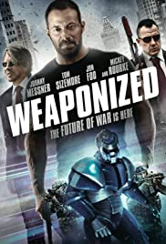 WEAPONiZED (2016) Poster - Movie Forum, Cast, Reviews