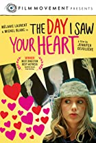 The Day I Saw Your Heart (2011) Poster