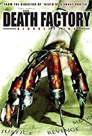 The Death Factory Bloodletting (2008) Poster - Movie Forum, Cast, Reviews