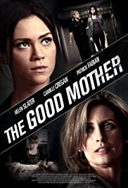 The Good Mother (2013) Poster - Movie Forum, Cast, Reviews