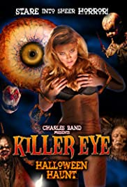 Killer Eye: Halloween Haunt (2011) Poster - Movie Forum, Cast, Reviews