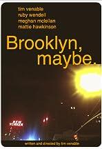 Brooklyn, Maybe