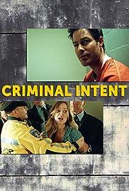 Criminal Intent(2005) Poster - Movie Forum, Cast, Reviews