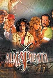 Alma pirata Poster - TV Show Forum, Cast, Reviews