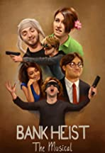 Bank Heist: The Musical