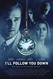 I'll Follow You Down (2013) Poster - Movie Forum, Cast, Reviews