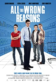 All the Wrong Reasons (2013) Poster - Movie Forum, Cast, Reviews