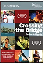 Crossing the Bridge: The Sound of Istanbul (2005) Poster - Movie Forum, Cast, Reviews