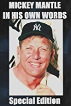 Image of Mickey Mantle: In His Own Words