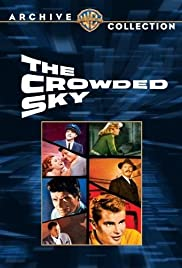 The Crowded Sky(1960) Poster - Movie Forum, Cast, Reviews