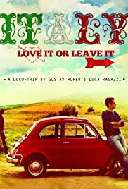 Italy: Love It, or Leave It (2011) Poster - Movie Forum, Cast, Reviews
