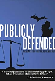 Publicly Defended: Michigan's Fight for Public Defender Reform Poster
