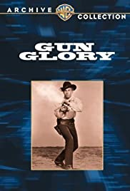 Gun Glory (1957) Poster - Movie Forum, Cast, Reviews