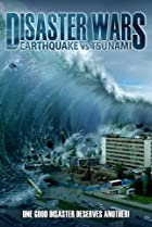 Image of Disaster Wars: Earthquake vs. Tsunami