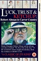 Image of Luck, Trust & Ketchup: Robert Altman in Carver Country
