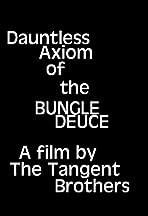Dauntless Axiom of the Bungle Deuce
