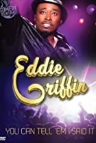 Image of Eddie Griffin: You Can Tell 'Em I Said It!