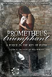 Prometheus Triumphant: A Fugue in the Key of Flesh Poster