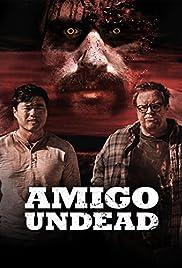 Amigo Undead(2015) Poster - Movie Forum, Cast, Reviews