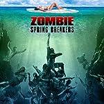 Zombie Spring Breakers(2017)